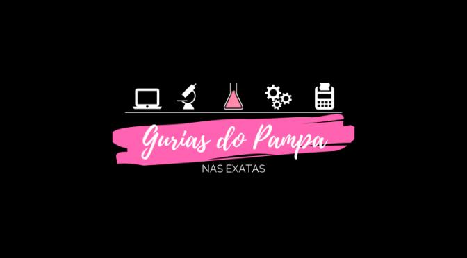 Projeto de Extensão GURIAS DO PAMPA NAS EXATAS
