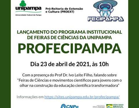 Lançamento do PROFECIPAMPA Programa Institucional de Feiras de Ciências da Unipampa