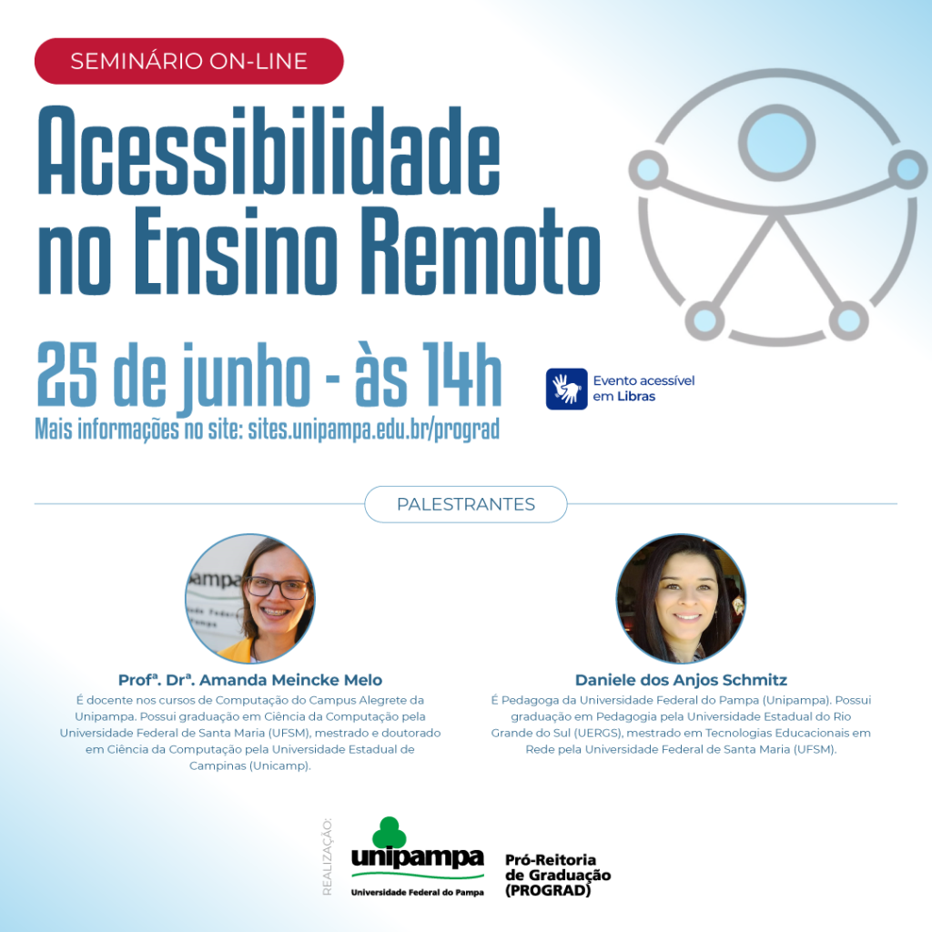 Seminário on-line Acessibilidade no ensino remoto dia 25/06 às 14h com as palestrantes Amanda Melo e Daniele Schmitz